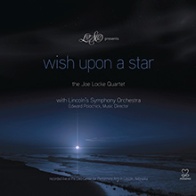 Wish Upon A Star - Joe Locke's first symphonic recording