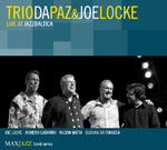"Joe Locke and Trio Da Paz ""Live at JazzBaltica"""