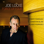 "Joe Locke ""Force of Four"""
