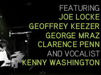 featuring Joe Locke, Geoffrey Keezer, George Mraz, Clarence Penn and Kenny Washington